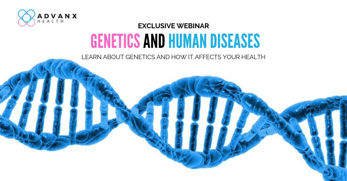 Advanx Health Webinar Genetics and Human Diseases